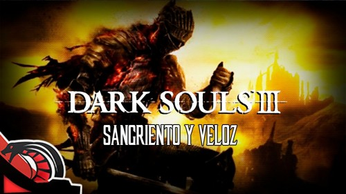 SANGRIENTO Y VELOZ | Dark Souls III – Network Stress Test